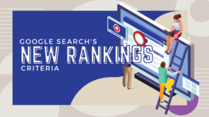 Google Search's New Rankings Criteria - by Deckard & Company, a Boutique Marketing Agency based in Bradenton, Florida